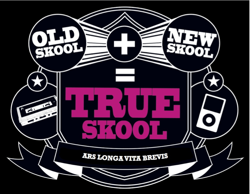 TRUE SKOOL IS BACK !