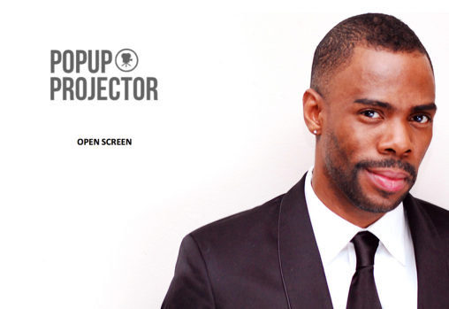 WED. 5TH NOV. – POPUP PROJECTOR OPEN SCREEN WITH SPECIAL GUESTS COLMAN DOMINGO & DORALY @ #IITSPIRATION